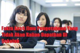 Fakta Aneh Ilmu Pengetahuan Yang Tidak Akan Kalian Dapatkan Di Sekolah